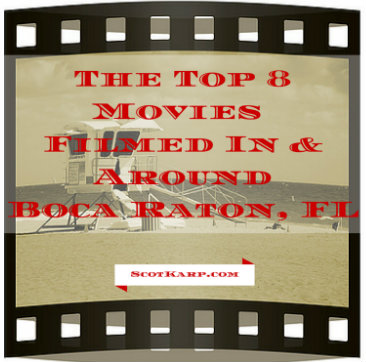 8 movies filmed in & around boca raton, fl