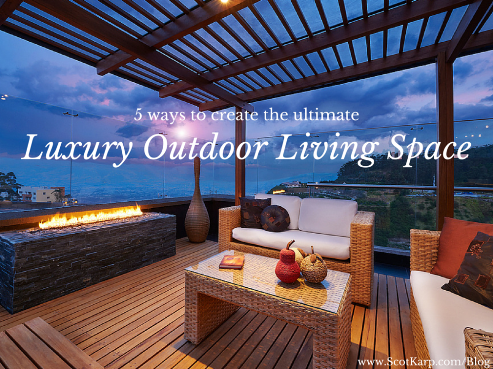 create the ultimate luxury outdoor living space